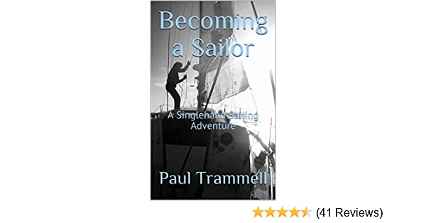 Becoming a Sailor: A Singlehand Sailing Adventure