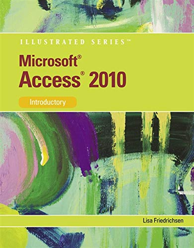 Microsoft Access 2010: Illustrated Introductory (Illustrated Series: Individual Office Applications)