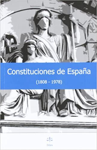 CONSTITUCIONES DE ESPAÑA (1808-1978): Amazon.es: DILEX: Libros