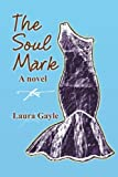 The Soul Mark, Laura Gayle, 1493119842