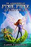 The Adventures of Pixie Piper: A Fairy's Breath
