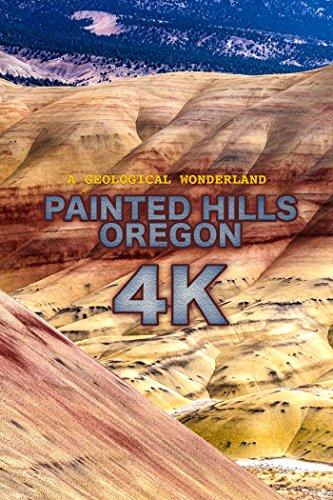 Painted Hills (4K UHD)