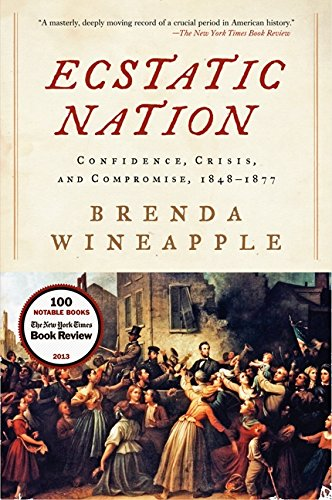Download Ecstatic Nation: Confidence, Crisis, and Compromise, 1848-1877 (American History) PDF