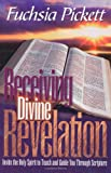 Receiving Divine Revelation, Fuchsia Pickett, 0884194418