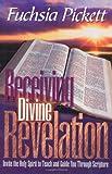 Receiving Divine Revelation, Fuchsia Pickett, 0884194418