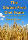 img - for The Gluten-Free Diet Scam: Chemicals in Foods With & Without Gluten by Daniel DiTuro (2015-09-12) book / textbook / text book
