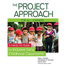 The Project Approach for All Learners: A Hands-On Guide for Inclusive Early Childhood Classrooms (English Edition)