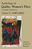 Anthology of Québec Women's Plays in English Translation, Vol. 2