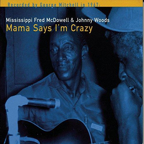 Free Mama Says I'm Crazy