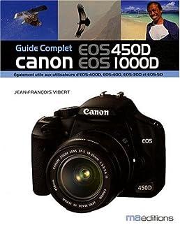 guide complet canon eos 450d eos 1000d amazon ca jean fran ois rh amazon ca Canon XS Manual PDF Canon EOS Rebel XS 1000D