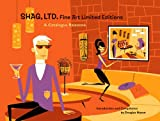 Shag, Ltd: Fine Art Limited Editions, A Catalogue Raisonne