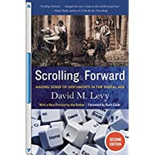 Scrolling Forward, Second Edition: Making Sense of Documents in the Digital Age