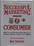 Successful Marketing to the 50 Plus Customer, Jeffrey M. Ostroff, 0138602719