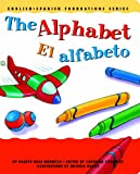 1: The Alphabet / El alfabeto (English and Spanish Foundations Series) (Bilingual) (Dual Language) (Board Book) (Pre-K and Kindergarten) (English and Spanish Edition)