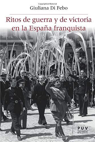 Ritos de guerra y de victoria en la España franquista: 30 Història i Memòria del Franquisme: Amazon.es: Febo, Giuliana: Libros