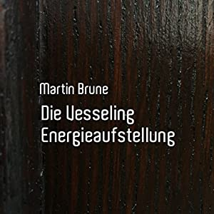 Die Vesseling Energieaufstellung Hörbuch