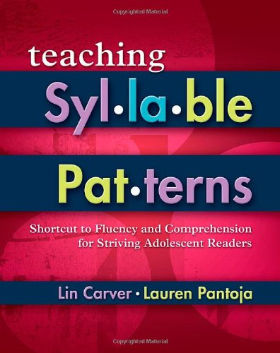 Teaching Syllable Patterns: Shortcut to Fluency and Comprehension for Striving Adolescent Readers (Maupin House)