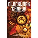 Clockwork Canada: Steampunk Fiction (The Exile Book of)
