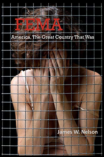 FEMA  America, the Great Country That Was by [Nelson, James W.]