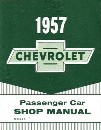 (1957 CHEVROLET PASSENGER CAR FACTORY REPAIR SHOP & SERVICE MANUAL - INCLUDING; 150, 210, Bel Air, Nomad, and Station)