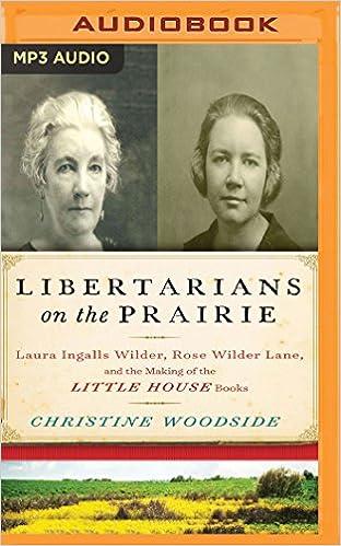 Amazon Com Libertarians On The Prairie Laura Ingalls Wilder Rose
