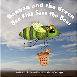 Book Banyan and the Green Bee King Save the Bees by Kimberly McCullough (2014-03-17)