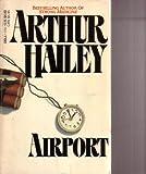 Airport, Arthur Hailey, 0440100666