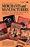img - for Merchants and Manufacturers: Studies in the Changing Structure of Nineteeth Century Marketing book / textbook / text book