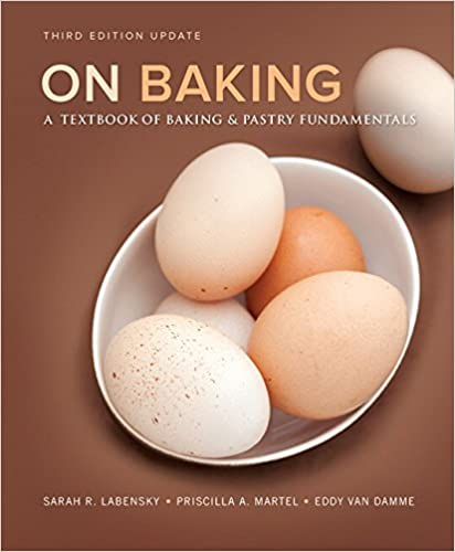 On baking update a textbook of baking and pastry fundamentals on baking update a textbook of baking and pastry fundamentals 3rd edition sarah r labensky priscilla a martel eddy van damme 8601421976695 fandeluxe Images