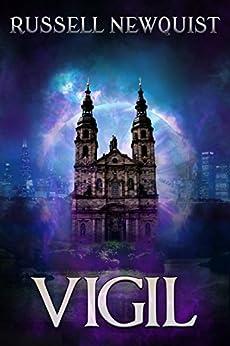 Vigil: A Supernatural Thriller by [Newquist, Russell]