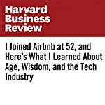 I Joined Airbnb at 52, and Here's What I Learned About Age, Wisdom, and the Tech Industry | Chip Conley