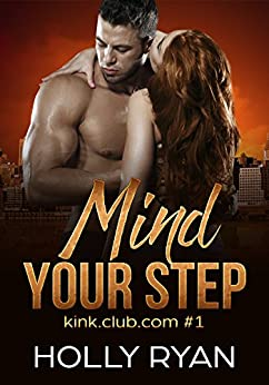 Mind Your Step (kink.club.com Book 1) by [Ryan, Holly]
