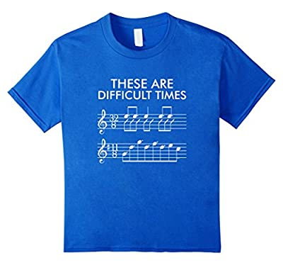 These Are Difficult Times - Funny Music T-shirt