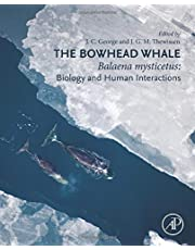 The Bowhead Whale: Balaena Mysticetus: Biology and Human Interactions