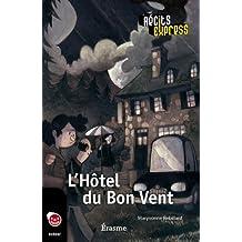 L'Hôtel du Bon Vent: Une histoire pour les enfants de 10 à 13 ans (Récits Express t. 25) (French Edition)
