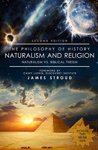 The Philosophy of History: Naturalism and Religion by [Stroud, James]