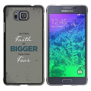 Paccase / SLIM PC / Aliminium Casa Carcasa Funda Case Cover para - BIBLE Let Your Faith Be Bigger - Samsung GALAXY ALPHA G850