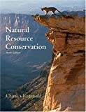Natural Resource Conservation: Management for a Sustainable Future (9th Edition)