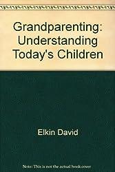 Grandparenting: Understanding today's children