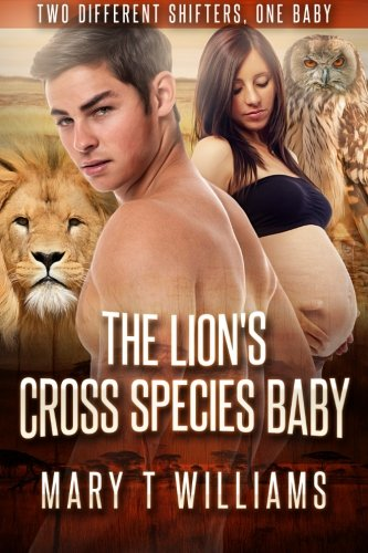 The Lion's Cross Species Baby: A BBW Shifter Forbidden Pregnancy Romance PDF