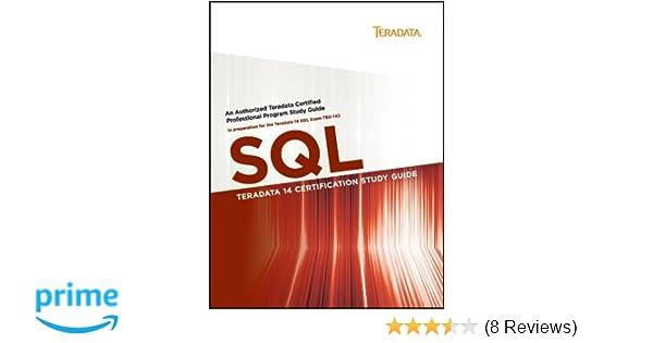 Teradata 14 Certification Study Guide - SQL: David Glenday, Steve ...