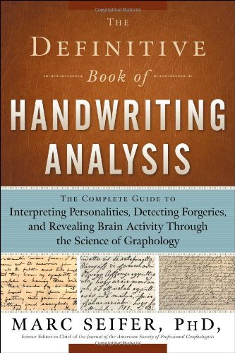 By Marc Seifer The Definitive Book of Handwriting Analysis: The Complete Guide to Interpreting Personalities, Detec ebook