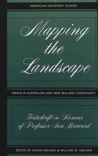 Mapping the Landscape: Essays in Australian and New Zealand Christianity--Festschrift in Honour of Professor Ian Breward by Brand: Peter Lang International Academic Publishers
