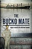 The Bucko Mate: Twenty Years in the Merchant Marine