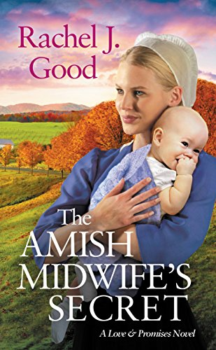The Amish Midwife's Secret (Love and Promises Book 2) by [Good, Rachel J.]