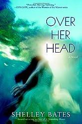 Over Her Head: A Novel