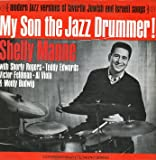 My Son The Jazz Drummer! {Modern jazz versions of favorite Jewish and Israeli songs}