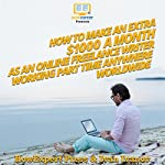 How to Make an Extra $1000 a Month as an Online Freelance Writer Working Part-Time Anywhere Worldwide | BJ Min,Ivan Ivanov