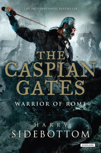 Caspian Gates (The Caspian Gates: Warrior of Rome: Book 4 Hardcover April 26, 2012)