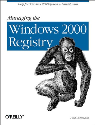 Managing The Windows 2000 Registry: Help for Windows 2000 System Administrators by Brand: O'Reilly Media